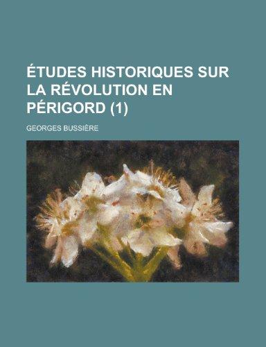 9781234961091: Etudes Historiques Sur La Revolution En Perigord (1)