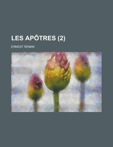 Les Apotres (2) (9781234961404) by Ernest Renan
