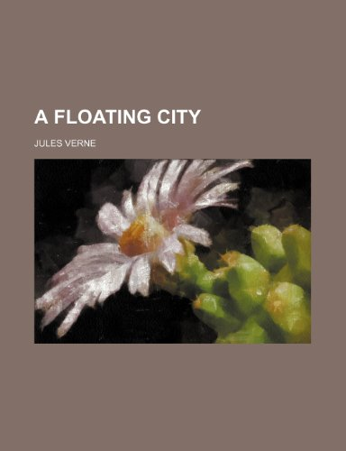 9781234967772: A Floating City