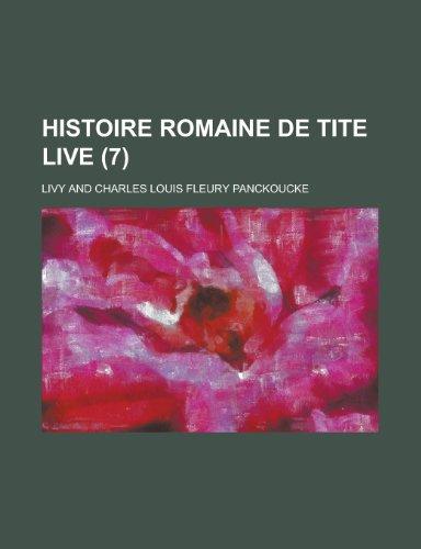 Histoire Romaine de Tite Live (7) (French Edition) (1234967952) by Livy