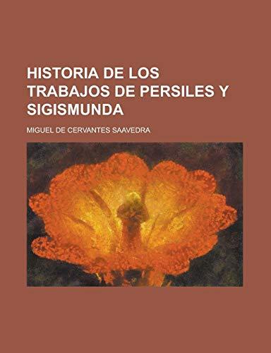 9781234971281: Historia de Los Trabajos de Persiles Y Sigismunda