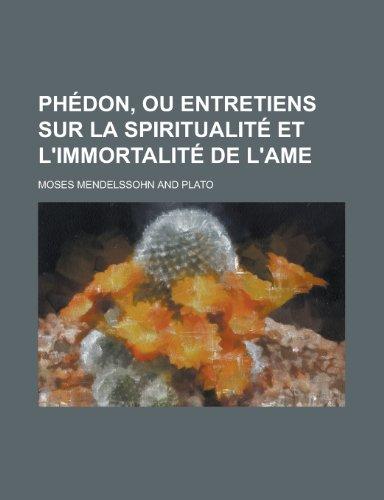 9781234972622: Phedon, Ou Entretiens Sur La Spiritualite Et L'Immortalite de L'Ame