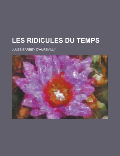 9781234974831: Les Ridicules Du Temps