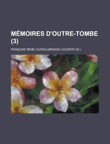 9781234977436: Memoires D'Outre-Tombe (3)