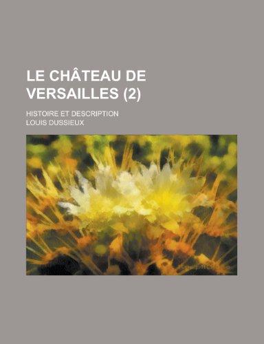 9781234977740: Le Chateau de Versailles; Histoire Et Description (2)