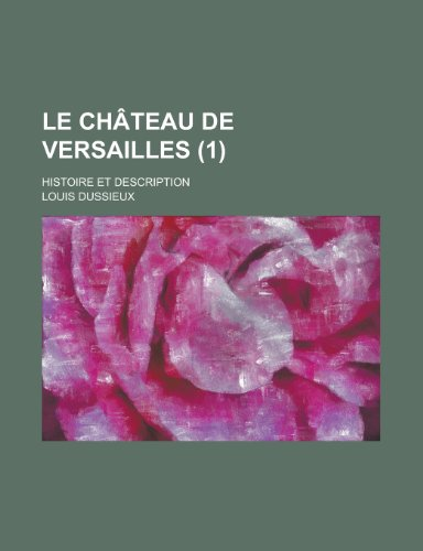 9781234977764: Le Chateau de Versailles (1); Histoire Et Description (French Edition)