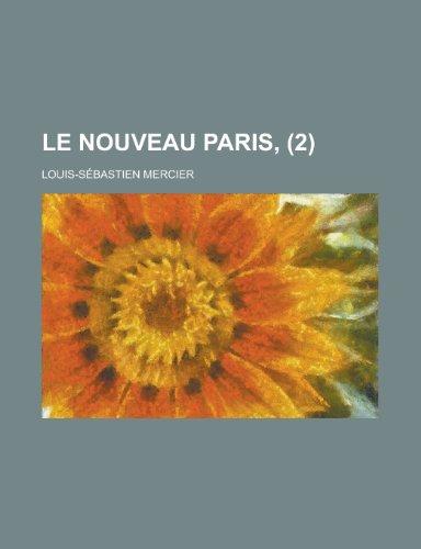 Le Nouveau Paris, (2) (9781234979485) by Louis-S Bastien Mercier