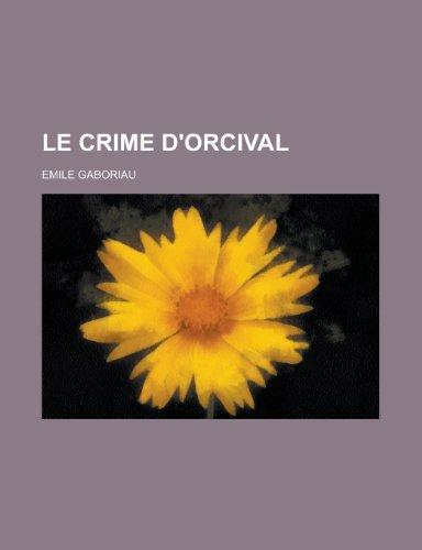 9781234981693: Le Crime D'Orcival