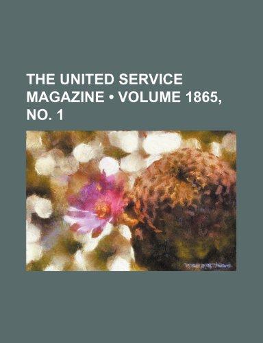 9781234983031: The United Service Magazine (Volume 1865, no. 1)