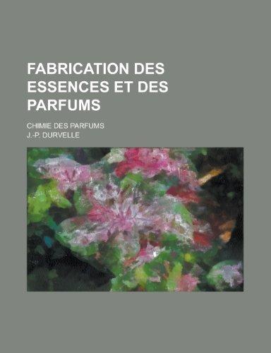 9781234984526: Fabrication Des Essences Et Des Parfums; Chimie Des Parfums