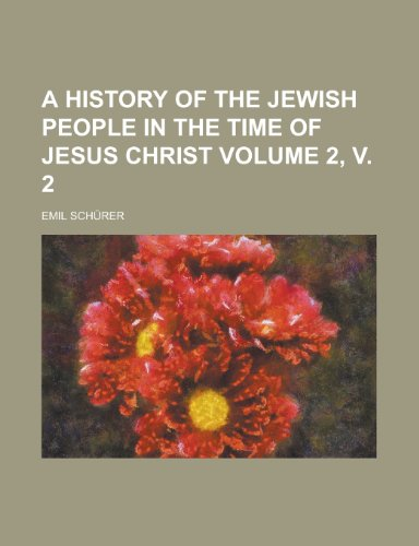 9781234985769: A History of the Jewish People in the Time of Jesus Christ (Volume 2, V. 2)