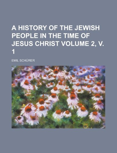9781234985776: A History of the Jewish People in the Time of Jesus Christ (Volume 2, V. 1)
