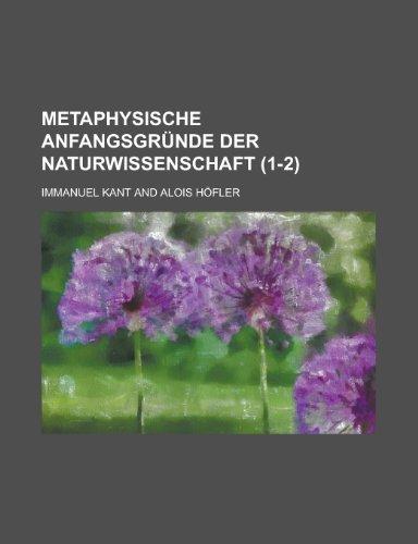 Metaphysische Anfangsgründe Der Naturwissenschaft (1-2) (9781234988418) by Kant, Immanuel