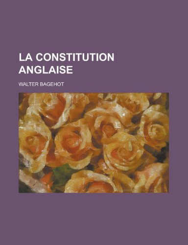 9781234988524: La Constitution Anglaise