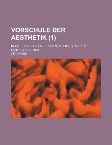 9781234989590: Vorschule Der Aesthetik (1); Nebst Einigen Vorlesungen in Leipzig Uber Die Parteien Der Zeit