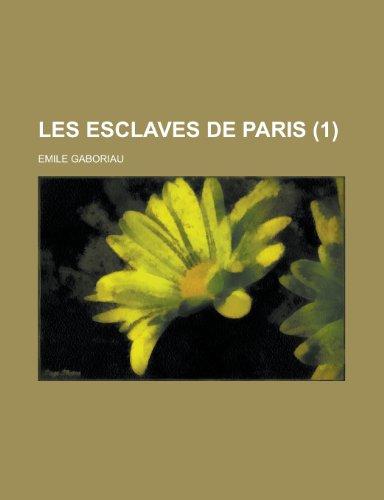 9781234993610: Les Esclaves de Paris (1)