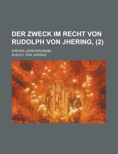 9781234993931: Der Zweck Im Recht Von Rudolph Von Jhering, (2); Erster- [Zweiter] Band