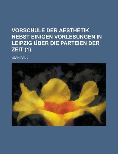 9781234994525: Vorschule Der Aesthetik Nebst Einigen Vorlesungen in Leipzig Uber Die Parteien Der Zeit (1)
