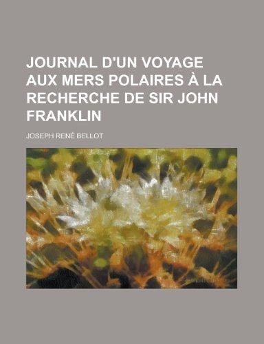9781235000973: Journal d'un voyage aux mers polaires à la recherche de sir John Franklin