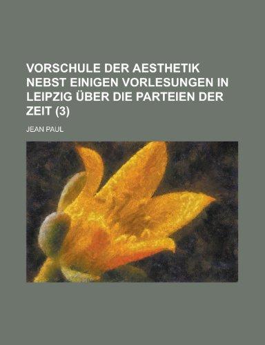 9781235001789: Vorschule Der Aesthetik Nebst Einigen Vorlesungen in Leipzig Über Die Parteien Der Zeit (3)
