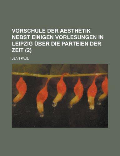 9781235001840: Vorschule Der Aesthetik Nebst Einigen Vorlesungen in Leipzig Über Die Parteien Der Zeit (2)