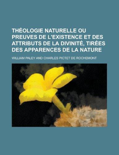 9781235005374: Theologie Naturelle Ou Preuves de L'Existence Et Des Attributs de La Divinite, Tirees Des Apparences de La Nature