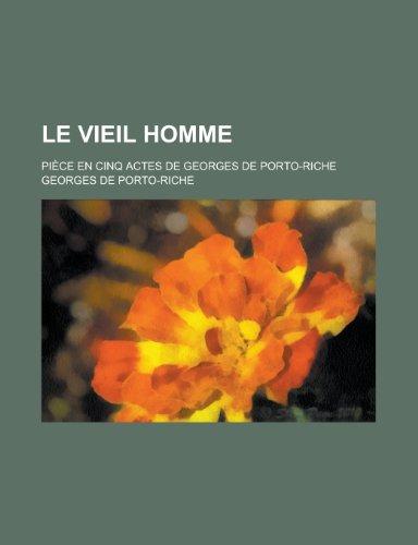 9781235008009: Le Vieil Homme; Piece En Cinq Acte [!]
