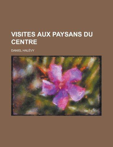 9781235009624: Visites Aux Paysans Du Centre