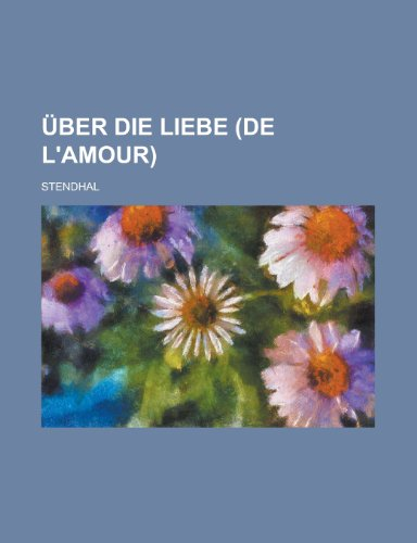 9781235011313: Über Die Liebe (De L'amour)