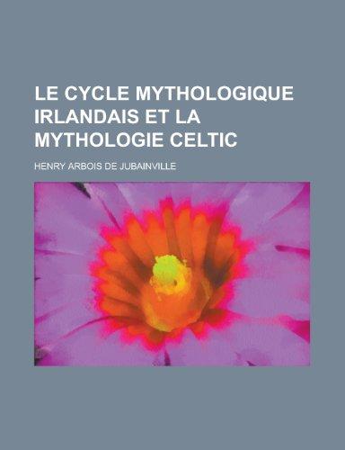 9781235012051: Le Cycle Mythologique Irlandais Et La Mythologie Celtic