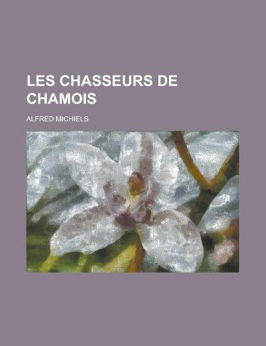 9781235013966: Les Chasseurs de Chamois