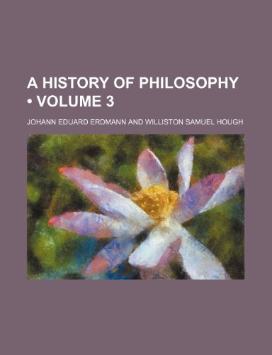 9781235020483: A History of Philosophy (Volume 3 )