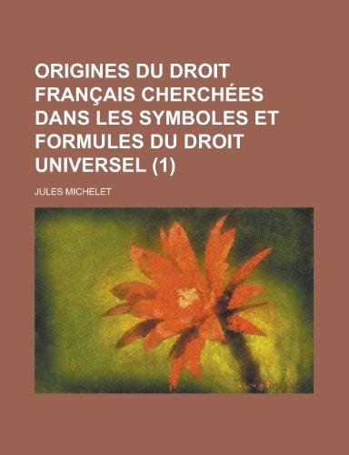 9781235020766: Origines Du Droit Francais Cherchees Dans Les Symboles Et Formules Du Droit Universel (1)