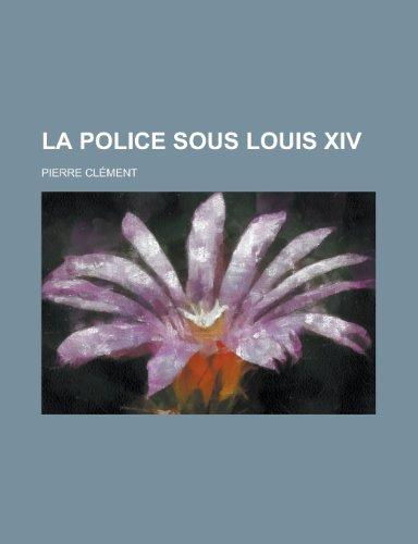 9781235022869: La Police Sous Louis XIV