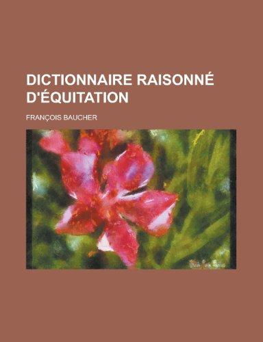 9781235026645: Dictionnaire Raisonne D'Equitation
