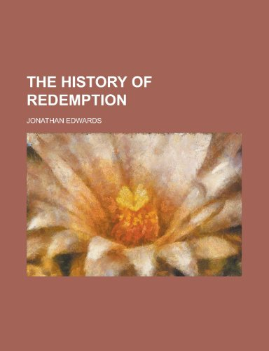 The History of Redemption (French Edition) (1235028038) by Edwards, Jonathan