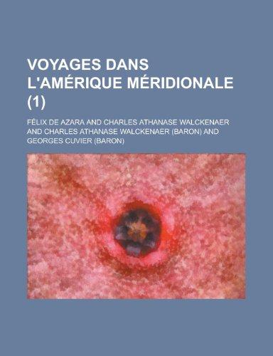 9781235039447: Voyages dans l'Amérique Méridionale (1) (French Edition)