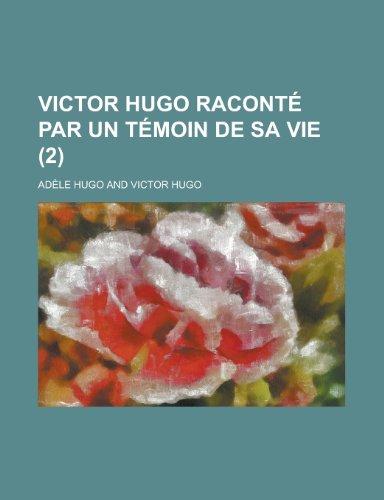 9781235039461: Victor Hugo Raconté par Un Témoin de Sa Vie (2)
