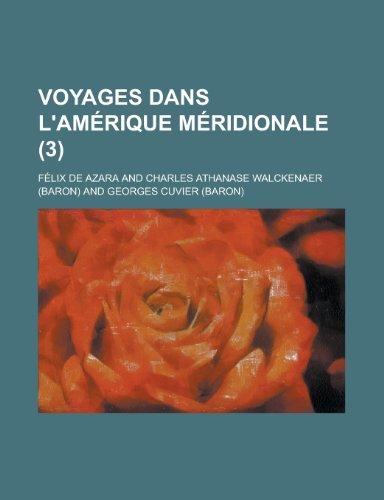 9781235039539: Voyages Dans L'Amerique Meridionale (3) (French Edition)