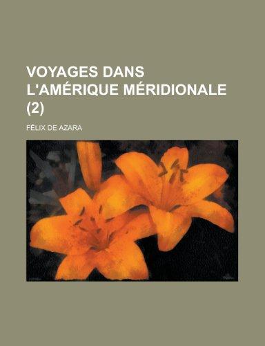 9781235039867: Voyages Dans L'amérique Méridionale (2) (French Edition)