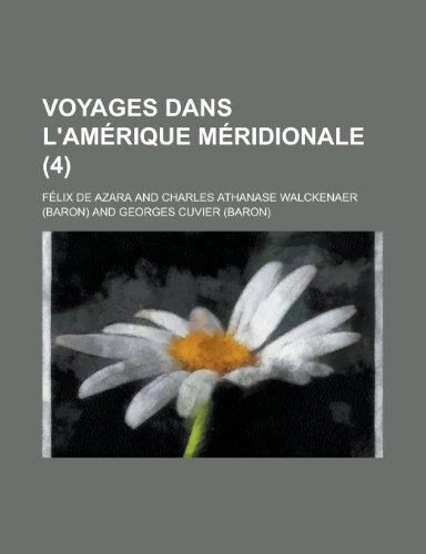 9781235039874: Voyages dans l'Amérique Méridionale (4) (French Edition)