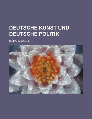 9781235042768: Deutsche Kunst Und Deutsche Politik