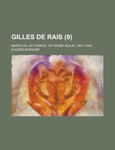 9781235045431: Gilles de Rais (9); maréchal de France, dit Barbe-Bleue (1404-1440)
