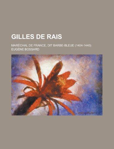 9781235045554: Gilles de Rais; Maréchal de France, Dit Barbe-Bleue (1404-1440)