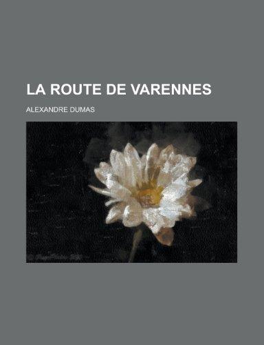 9781235047060: La Route de Varennes