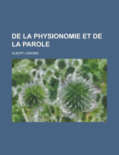 9781235048616: de La Physionomie Et de La Parole