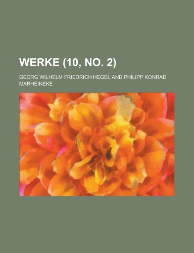 Werke (10, No. 2) (123504937X) by Georg Wilhelm Friedrich Hegel