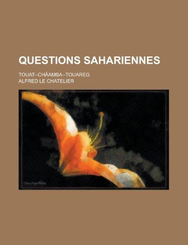 9781235052101: Questions Sahariennes; Touat, Chaamba, Touareg. Mission Dans Le Sud Algerien Juin-Aout 1890