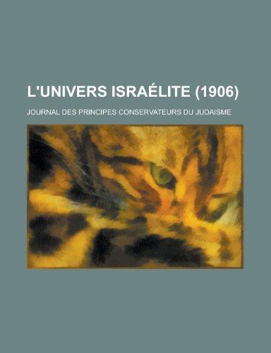 9781235054150: L'Univers Israelite (1906); Journal Des Principes Conservateurs Du Judaisme