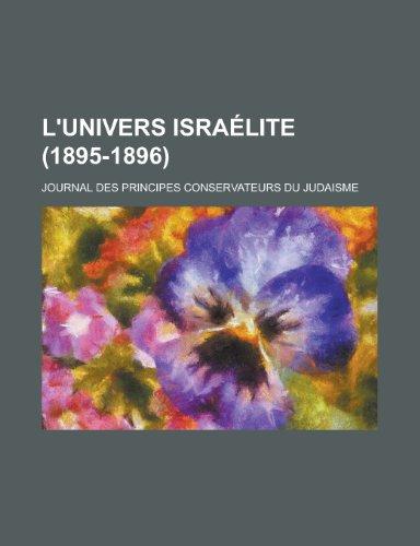 9781235054174: L'Univers Israelite (1895-1896); Journal Des Principes Conservateurs Du Judaisme